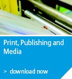 Print, Publishing and Media
